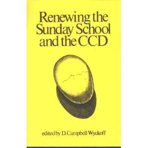 Renewing the Sunday School and the CCD: D. Campbell Wyckoff