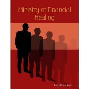 Ministry of Financial Healing (9781435731288): Keith