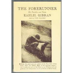 The Forerunner: His Parables and Poems.: Kahlil. Gibran: Books
