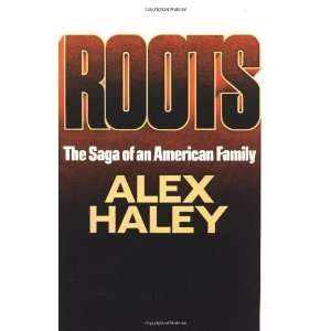 Roots [Hardcover]: Alex Haley: Books