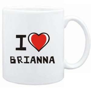 Mug White I love Brianna  Female Names