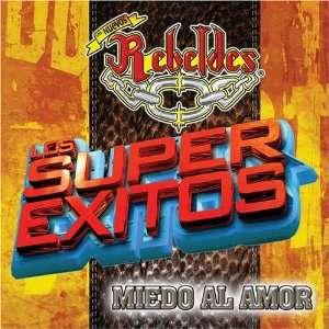 Los Super Exitos: Miedo al Amor: Los Nuevo Rebeldes: Music