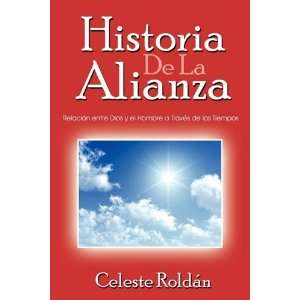 DE LA ALIANZA (French Edition) (9781440137938) Celeste Roldan Books