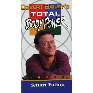 Covert Baileys Total Body Power: Smart Eating: Everything