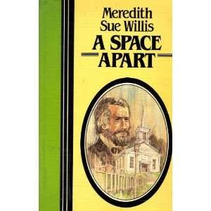 A Space Apart [Large Print]: Meredith Sue Willis: Books