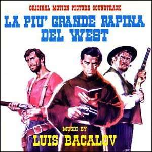 La Piu Grande Rapina del West [Audio CD] Luis Bacalov