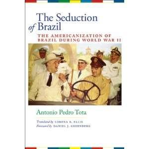 ): Antonio Pedro Tota, Lorena B. Ellis, Daniel J. Greenberg: Books