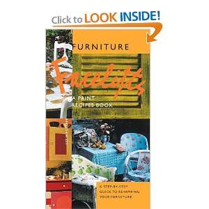 Furniture Facelifts A Step By Step Guide (9780811818995