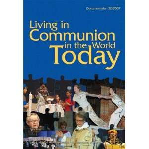 Living in Communion in the World Today: 60 Years of the