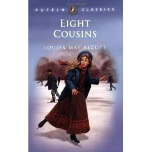 Eight Cousins (Puffin Classics) [Paperback]: Louisa May Alcott: Books