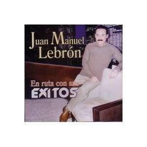 EN RUTA CON SUS EXITOS JUAM MANUEL LEBRON Music