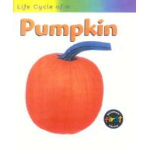 Life Cycle of a Pumpkin (9780431084619): Ron Fridell: Books