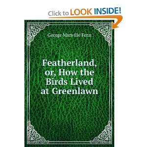 , or, How the Birds Lived at Greenlawn George Manville Fenn Books