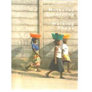 Mulheres Lutadoras: Walking Shops   Development Workshop