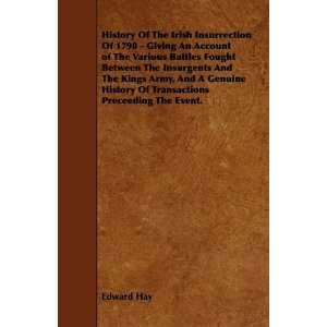 History Of The Irish Insurrection Of 1798   Giving An