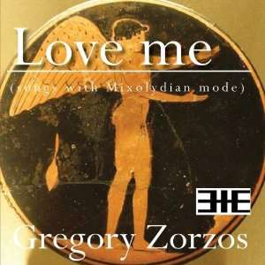 Love me (songs with Mixolydian mode) Gregory Zorzos Music