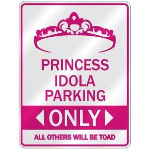 PRINCESS IDOLA PARKING ONLY  PARKING SIGN: Home