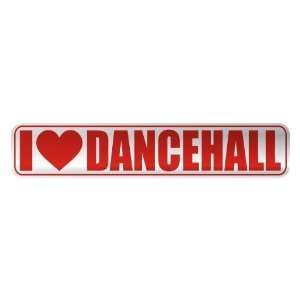 I LOVE DANCEHALL  STREET SIGN MUSIC