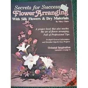 arranging With silk flowers & dry materials Mary Claire Books