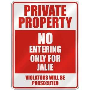 PROPERTY NO ENTERING ONLY FOR JALIE  PARKING SIGN