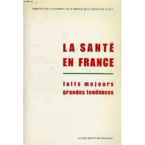 La Sante en France: Faits majeurs, grandes tendances