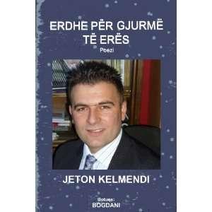 Erdhe P (Albanian Edition) (9781447875024): Jeton Kelmendi: Books