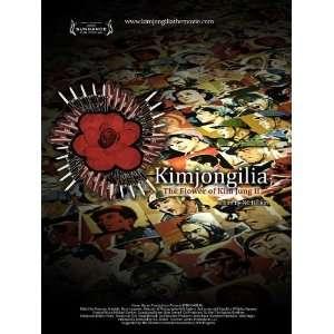 Kimjongilia Movie Poster (11 x 17 Inches   28cm x 44cm) (2009) Style A