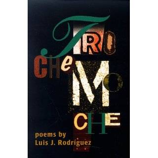 Trochemoche Poems by Luis Rodriguez by Luis J. Rodriguez (Jun 1, 1998