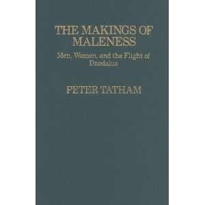 The Makings of Maleness: Men, Women, and the Flight of