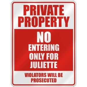 PRIVATE PROPERTY NO ENTERING ONLY FOR JULIETTE  PARKING