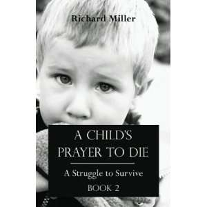 A Childs Prayer to Die Book 2 A Struggle to Survive