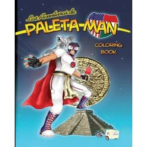 Las Aventuras de Paleta Man Coloring Book (Spanish Edition