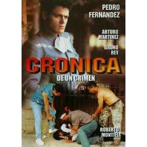 Cronica De un Crimen Pedro Fernandez, Roberto Montiel Movies & TV