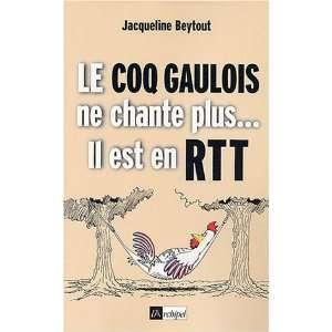 Le coq gaulois ne chante plus, il est en RTT (French