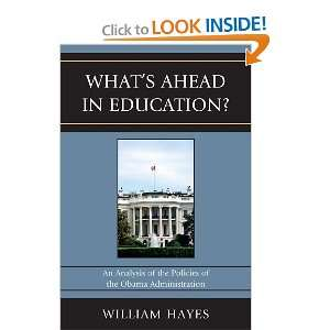 WhatOs Ahead in Education? An Analysis of the Policies of the Obama