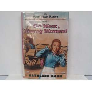 Go West, Young Women! (Petticoat Party Book One
