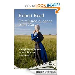 Un miliardo di donne come Eva (Italian Edition) Robert Reed