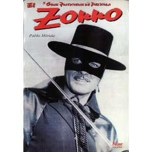 El Zorro: Y Otros Justicieros de Pelicula (Spanish Edition): Pablo