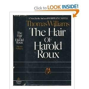 The Hair of Harold Roux Thomas Williams Books