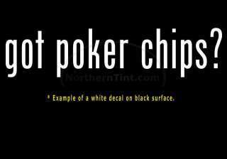 got poker chips? Vinyl wall art truck car decal sticker
