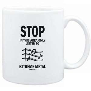 Mug White  STOP   In this area only listen to Extreme