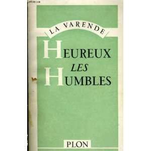 Heureux les Humbles La Varende Books