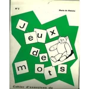 JEUX DES MOTS, CAHIER DEXERCICES DE NOUNOURSE ET SES AMIS