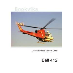 Bell 412 Ronald Cohn Jesse Russell Books