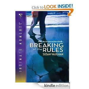 Breaking All the Rules (Silhouette Intimate Moments) Susan Vaughan