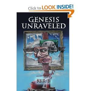 Genesis Unraveled (9780557530465): Kir b: Books
