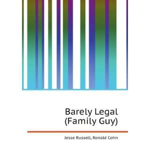 Barely Legal (Family Guy) Ronald Cohn Jesse Russell