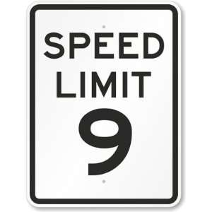 Speed Limit 9 High Intensity Grade Sign, 18 x 12