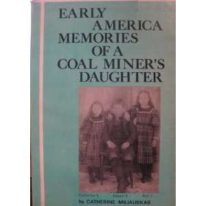 Memories of a Coal Miners Daughter Catherine Miliauskas Books