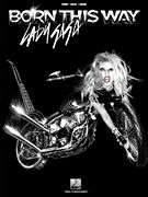 GAGA   BORN THIS WAY PIANO VOCAL GUITAR SHEET MUSIC SONG BOOK